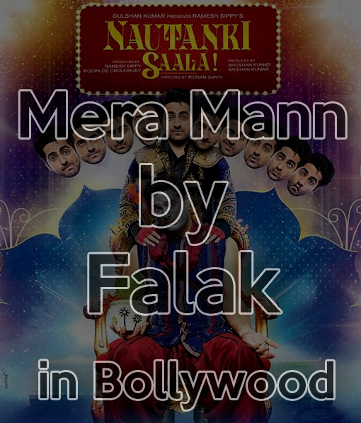 Falak's Mera Mann in Bollywood