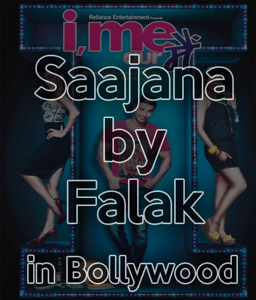 Falak's Saajna in Bollywood